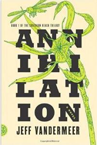 Annihilation by Jeff Vandermeer (Farrar, Straus & Giroux, 2014)